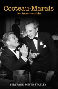 Bertrand Meyer-Stabley - Cocteau-Marais : Les Amants terribles.