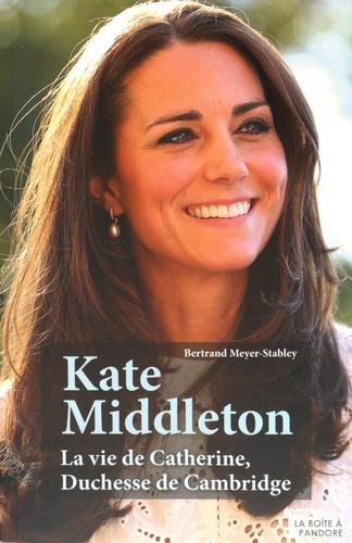 Kate Middleton La Vie De Catherine Duchesse De Cambridge