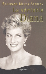 Bertrand Meyer-Stabley - La véritable Diana.