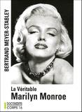 Bertrand Meyer-Stabley - La véritable Marilyn Monroe.