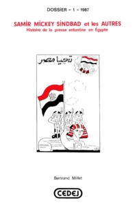 Bertrand Millet - Samir Mickey Sindbad et les autres - Histoire de la presse enfantine égyptienne.