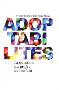 Bertrand Morin - Adoptabilités - La question du projet de l'enfant.