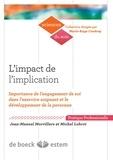 Bertrand Morvilliers et Michel Lobrot - L'impact de l'implication - Importance de l'engagement de soi dans l'exercice soignant et le développement de la personne.