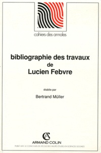 Bertrand Müller - Bibliographie des travaux de Lucien Febvre.