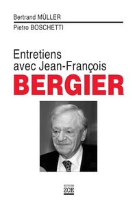 Bertrand Müller et Pietro Boschetti - Entretiens avec Jean-François Bergier.