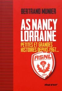Bertrand Munier - AS Nancy-Lorraine - Petites et grandes histoires depuis 1967.
