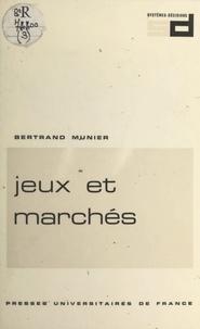 Bertrand Munier et Pierre Tabatoni - Jeux et marchés.