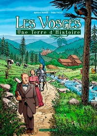 Bertrand Munier et Didier Pagot - Les Vosges - Une terre d'histoire.
