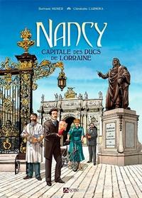 Bertrand Munier et Christophe Carmona - Nancy - Capitale des Ducs de Lorraine.