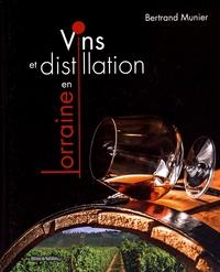 Bertrand Munier - Vins et distillation en Lorraine.