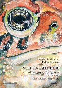 Bertrand Naivin - Sur la laideur.