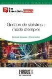 Bertrand Néraudau et Pierre Guillot - Gestion de sinistres : mode d'emploi.