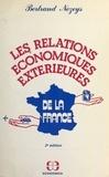 Bertrand Nezeys - Les relations économiques extérieures de la France.