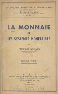 Bertrand Nogaro - La monnaie et les systèmes monétaires.