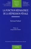 Bertrand Paillard - La fonction réparatrice de la répression pénale.