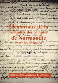 Mémoriaux de la Chambre des comptes de Normandie (XIVe-XVIIe siècles) - Tome 5, Synthèse des volumes 10 et 11 de dom Lenoir.pdf