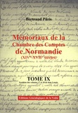 Bertrand Pâris - Mémoriaux de la Chambre des comptes de Normandie (XIVe-XVIIe siècles) - Tome 9, Synthèse des volumes 17 et 18 de dom Lenoir.