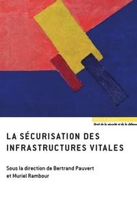 Bertrand Pauvert et Muriel Rambour - La sécurisation des infrastructures vitales.