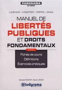 Bertrand Pauvert et Xavier Latour - Manuel de libertés publiques et droits fondamentaux.