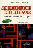 Bertrand Petit - Architecture des réseaux - Cours et exercices corrigés.