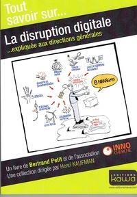 Bertrand Petit - La disruption digitale - Expliquée aux directions générales.