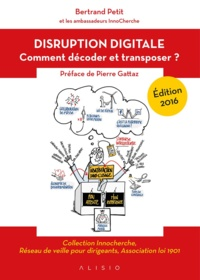 Bertrand Petit - La disruption digitale - Comment décoder et transposer.