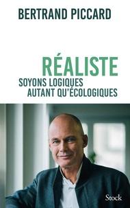 Bertrand Piccard - Réaliste - Soyons logiques autant qu'écologiques.