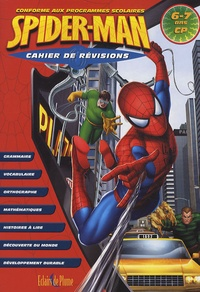Bertrand-Pierre Echaudemaison et Christine Hoebeke - Cahier de révisions Spider-Man CP - 6-7 ans.