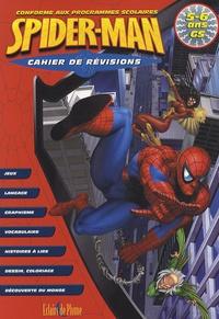 Bertrand-Pierre Echaudemaison et Christine Hoebeke - Cahier de révisions Spider-Man GS - 5-6 ans.