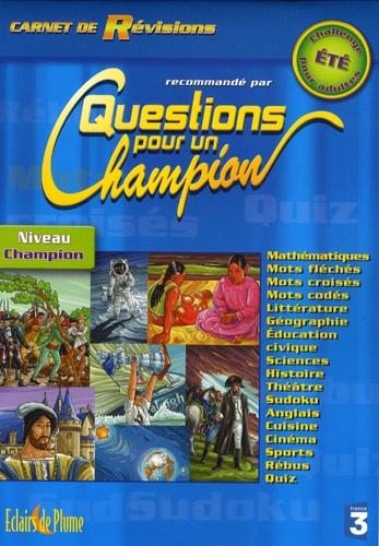 Bertrand-Pierre Echaudemaison - Carnet de révisions recommandé par Questions pour un champion - Challenge d'été niveau champion.