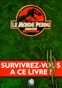 Bertrand-Pierre Echaudemaison - LE MONDE PERDU. - Jurassic Park.