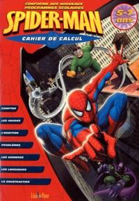 Bertrand-Pierre Echaudemaison et Christine Hoebeke - Spider-Man Cahier de calcul - 5-7 ans, Conforme aux nouveaux programmes scolaires.
