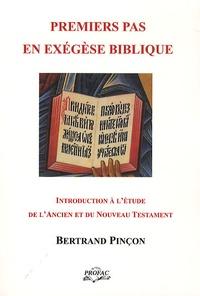 Bertrand Pinçon - Premiers pas en exégèse biblique - Manuel d'introduction à l'étude de l'Ancien et du Nouveau Testament.