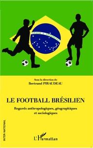 Histoiresdenlire.be Le football brésilien - Regards anthropologiques, géographiques et sociologiques Image