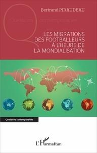Les migrations des footballeurs à lheure de la mondialisation.pdf