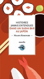 Bertrand Ploquin - Histoires jamais entendues dans un sushi bar au Japon.