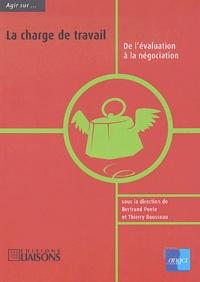 Bertrand Poete et Thierry Rousseau - La charge de travail - De l'évaluation à la négociation.
