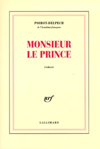 Bertrand Poirot-Delpech - Monsieur le Prince.
