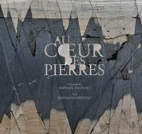 Bertrand Prévost et Raphaël Salzedo - Au coeur des pierres.