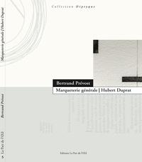 Bertrand Prévost - Marqueterie générale - Hubert Duprat.
