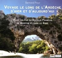 Bertrand Priour - Voyage le long de l'Ardèche d'hier et d'aujourd'hui - Dans les pas d'Albin Mazon en Ardèche et dans le Gard.