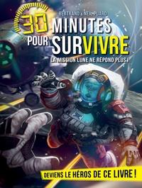 Bertrand Puard et Neil Puard - 30 minutes pour survivre  : La mission Lune ne répond plus !.