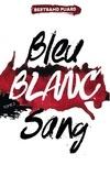 Bertrand Puard - La trilogie Bleu Blanc Sang - Tome 2 - Blanc.