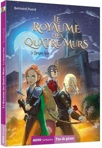 Bertrand Puard et Nicolas Vallée - Le Royaume des Quatre-Murs - Tome 1, Le Donjon noir.