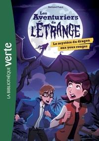 Bertrand Puard - Les aventuriers de l'étrange 04 - Le mystère du dragon aux yeux rouges.