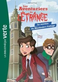Bertrand Puard - Les aventuriers de l'étrange Tome 3 : Le mystère du Mandrake's college.