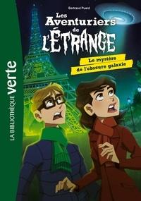 Bertrand Puard - Les aventuriers de l'étrange Tome 8 : Le mystère de l'obscure galaxie.