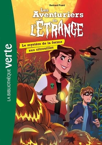 Bertrand Puard - Les aventuriers de l'étrange Tome 9 : Le mystère de la ferme aux citrouilles.