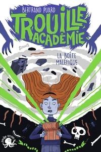 Bertrand Puard - Trouille Académie Tome 2 : La boîte maléfique.