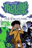 Bertrand Puard - Trouille Académie Tome 3 : L'orchestre aux dents pointues.
